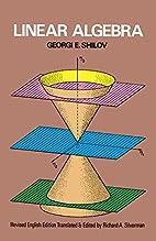 Linear Algebra by Georgi E. Shilov
