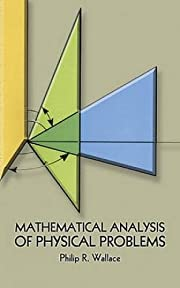 Mathematical Analysis of Physical Problems…