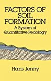 Factors of soil formation : a system of quantitative pedology / by Hans Jenny