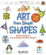 Art from Simple Shapes: Make Amazing Art…