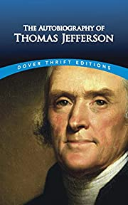 The Autobiography of Thomas Jefferson (Dover…