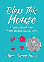 Bless This House: Creating Sacred Space…