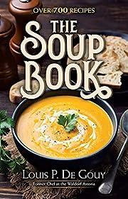 The Soup Book: Over 700 Recipes por Louis P.…