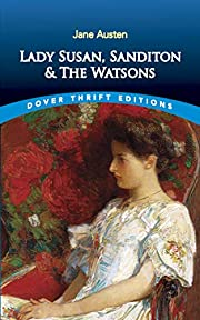 Lady Susan, Sanditon and The Watsons (Dover…