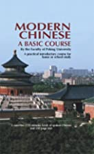 Modern Chinese: A Basic Course by Peking…