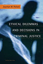Ethical Dilemmas and Decisions in Criminal…