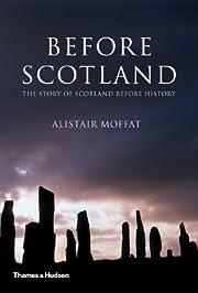 Before Scotland: The Story of Scotland…