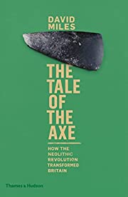 The Tale of the Axe: How the Neolithic…
