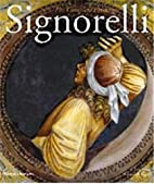 Luca Signorelli: The Complete Paintings by…