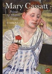 Mary Cassatt: Painter of Modern Women (World…
