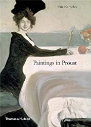 Paintings in Proust: A Visual Companion to…