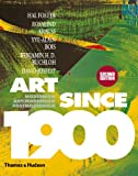 Art since 1900 : modernism, antimodernism, postmodernism / Hal Foster [and others] ; with 637 illustrations, 413 in color
