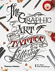 The Graphic Art of Tattoo Lettering: A…