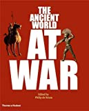 The ancient world at war : a global history / edited by Philip de Souza
