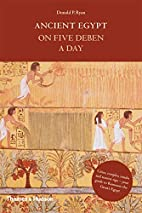 Ancient Egypt on five deben a day by Donald…
