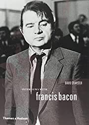 Interviews With Francis Bacon: The Brutality…