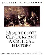 Nineteenth Century Art : A Critical History…