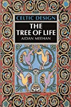 Celtic Design: The Tree of Life by Aidan…