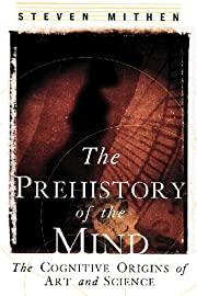 The Prehistory of the Mind: The Cognitive…