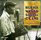 Buena Vista Social Club : the book of the film : the best of the film stills and many additional photographs by Wim and Donata Wenders /the well-known songs in the Spanish original and in English translation / autobiographical statements by Compay Segundo, Ibrahim Ferrer, Rubén González and the others ; with a foreword by Wim Wenders ; and an interview with Ry Cooder
