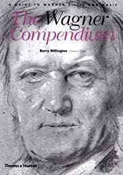 The Wagner Compendium: A Guide to Wagner's…