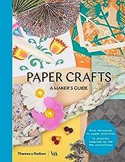 Paper Crafts: A Maker's Guide (Maker's…