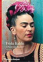 Frida Kahlo I Paint My Reality (New…