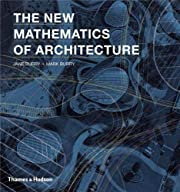 The new mathematics of architecture por Jane…
