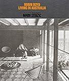 Living in Australia / Robin Boyd ; Mark Strizic, photography