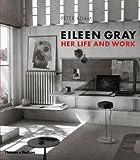 Eileen Gray : her life and work / Peter Adam