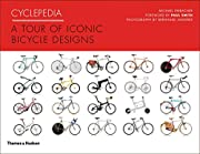 Cyclepedia: A Tour of Iconic Bicycle Designs…