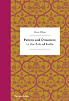 Pattern and Ornament in the Arts of India by…
