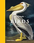 Remarkable Birds by Mark Avery