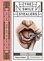 The Smile Stealers: The Fine and Foul Art of…