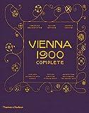 Vienna 1900 complete / Christian Brandstätter, Daniela Gregori, Rainer Metzger ; translated from German by David H. Wilson