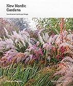 New Nordic Gardens: Scandinavian Landscape…