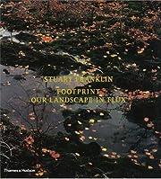 Footprint: Our Landscape in Flux de Stuart…