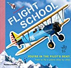 Flight School: How to Fly a Plane--Step by…