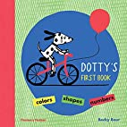 Dotty's First Book: Colours, Shapes,…