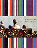Tom Phillips : works and texts / with an introduction by Huston Paschal
