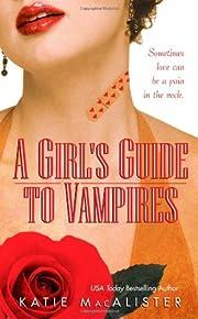 A Girl's Guide to Vampires de Katie…