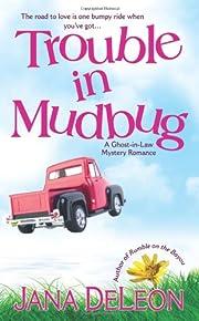 Trouble in Mudbug av Jana DeLeon