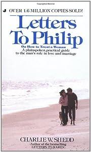 Letters To Philip por Charlie W. Shedd
