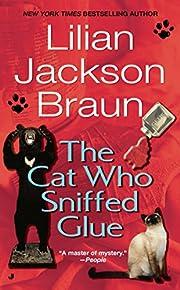 The cat who sniffed glue de Lilian Jackson…