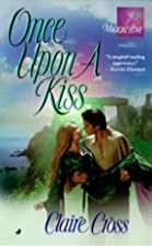 Once upon a Kiss by Claire Cross