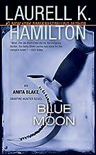 Blue Moon (Anita Blake, Vampire Hunter, Book…