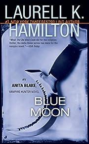 Blue Moon de Laurell K. Hamilton