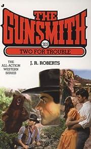 The Gunsmith 303: Two for Trouble (Gunsmith,…