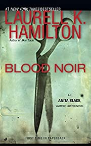 Blood Noir: An Anita Blake, Vampire Hunter…