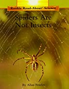 Spiders Are Not Insects (Rookie Read-About…